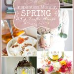 Spring decorating, DIY, crafts and recipes from the features of Inspiration Monday.