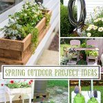 Inspiration Monday features are all about Spring Outdoor project Ideas!