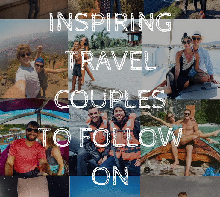10 Inspiring Travel Couples To Follow on Instagram