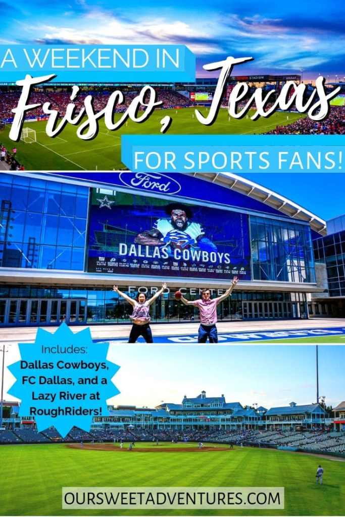 "A collage of three photos. The top photo is a soccer field. Middle photo is two people jumping in the air at a football field. Bottom photo is a baseball field. Text overlay ""A weekend in Frisco, Texas for sports fans - includes Dallas Cowboys, FC Dallas, and a Lazy River at RoughRiders.""""."