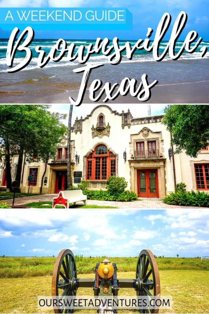 "Collage of three photos representing Brownsville, Texas. Top photo is a beach with waves. Middle photo is a Spanish colonial building. Bottom photo is a cannon facing the battlefield. Text overlay ""A week guide to Brownsville, Texas""."