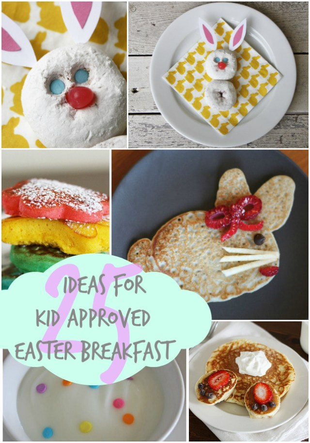 25 IDEAS FOR KID APPROVE EASTER BREAKFAST