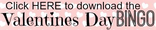Click HERe to download the Valentine's Day BINGO