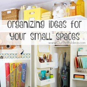 organization ideas for your small spaces