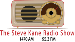 Steve Kane Radio Show 1470AM 95.3PM