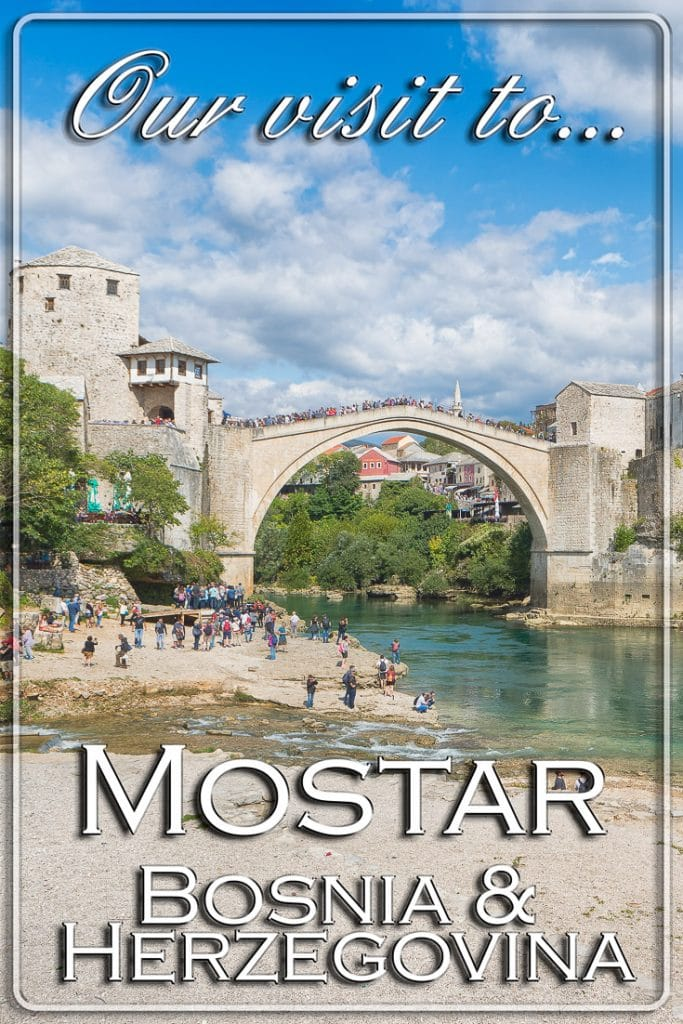 Our visit to Mostar, Bosnia and Herzegovina