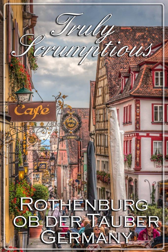 Truly Scrumptious, Rothenburg ob der Tauber
