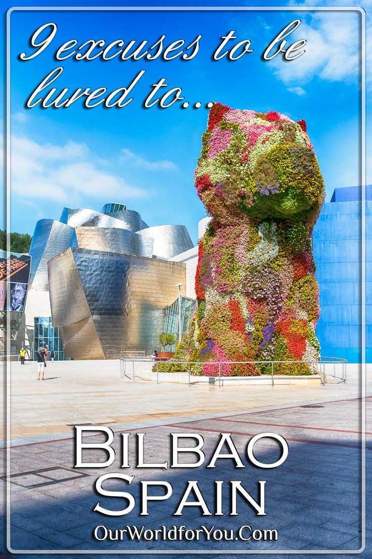 9 excuses to be lured to Bilbao, Spain