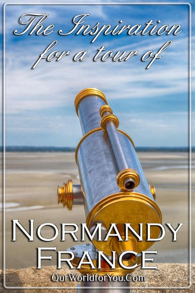 The Inspiration for Normandy, France