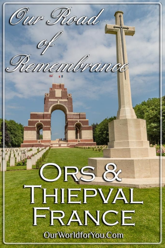 Our Road of Remembrance, Ors & Thiepval, Northern France