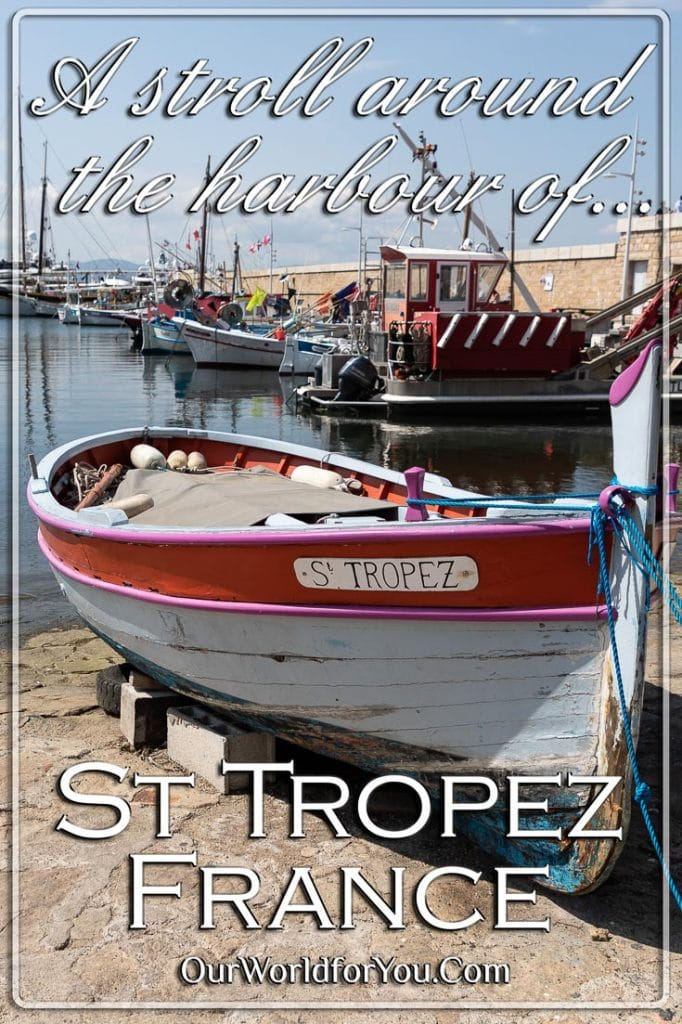 A stroll around the harbour of Saint-Tropez, France