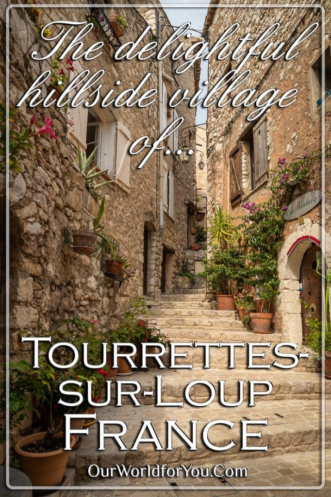 A delightful medieval hillside village of Tourrettes-sur-Loup
