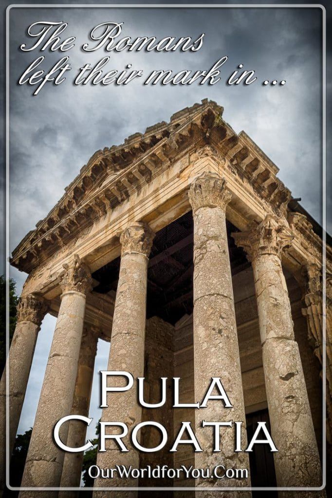 The Romans left their mark in Pula, Croatia