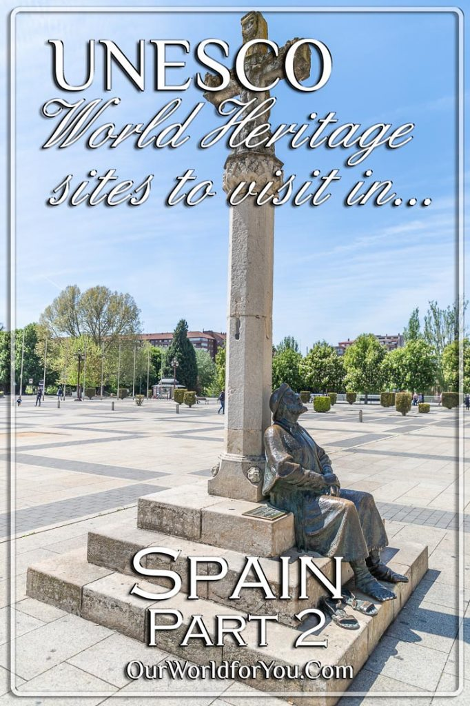 Pin image for our post = 'UNESCO World Heritage sites to visit in Spain – Part 2'