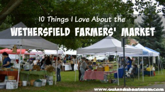 10 Things I Love About The Wethersfield Farmers' Market