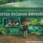 Out and About Mom's Favorite Science Adventures