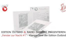 """Neuer Podcast: Radio Darkfire zur Veröffentlichung der 1. Edition Outbird-Compilation """"Fenster zur Nacht"""""""
