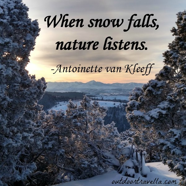 """When snow falls, nature listens."" -Antoinette van Kleeff"
