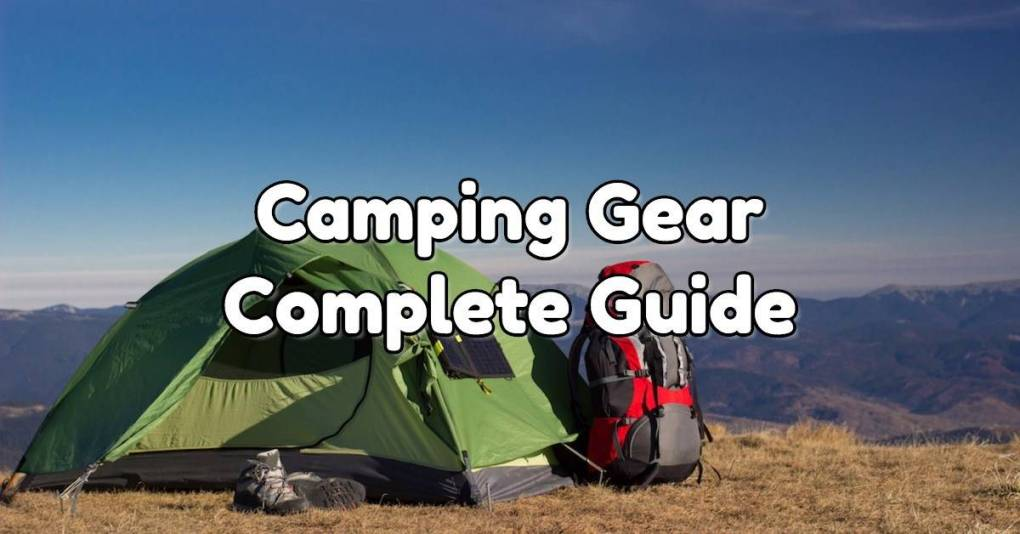 Camping Gear Complete Guide