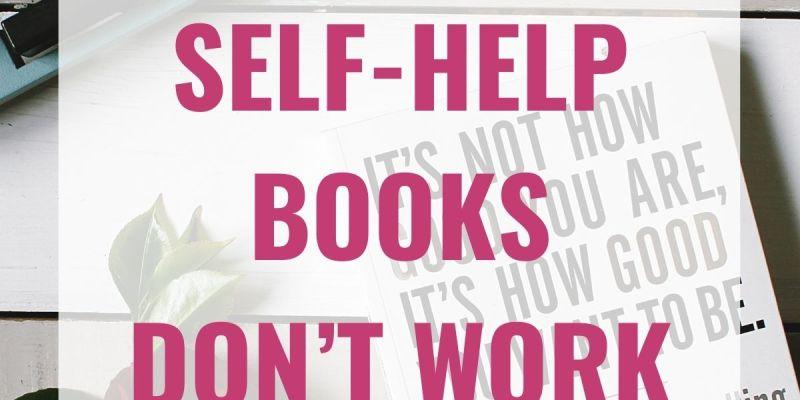 Self help books don't work