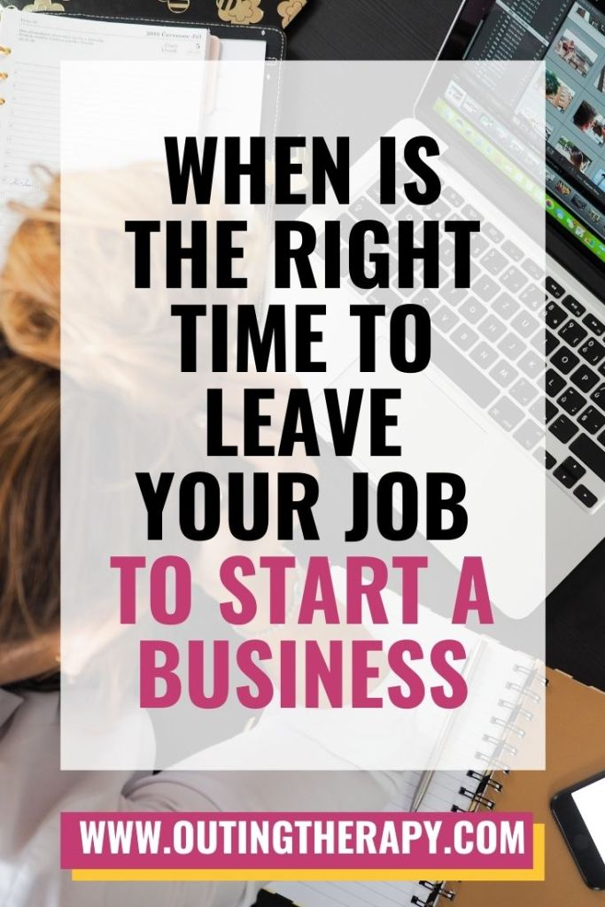 Woman working with the title when is the right time to leave your job to start a business