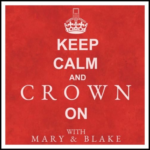 Keep Calm and Crown On Podcast Artwork