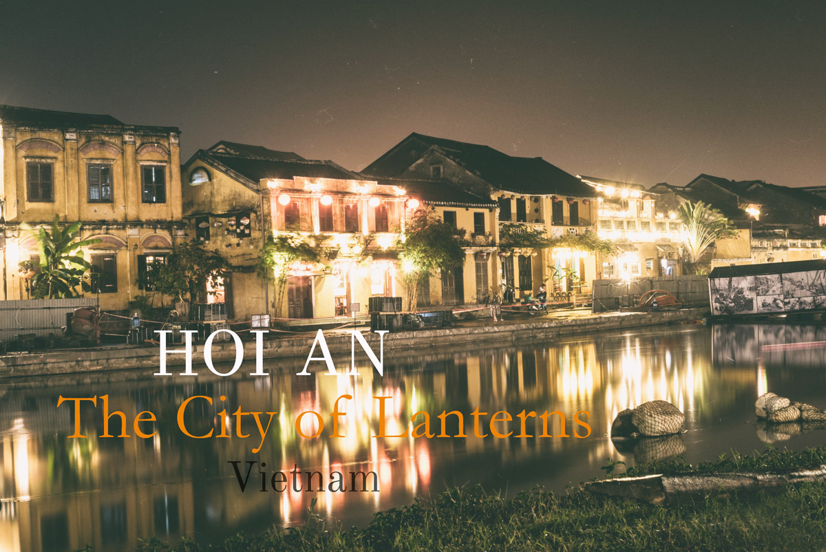 Hoi an The city of lanterns, outlanderly
