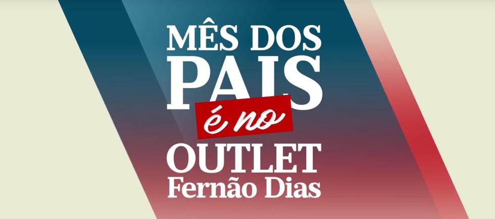 Promoção Mês Dos Pais Outlet Fernão Dias