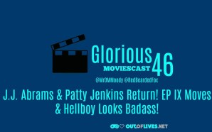 GMC 46 – J.J. Abrams & Patty Jenkins Return &…