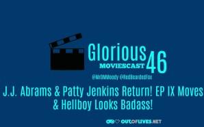 GMC 46 – J.J. Abrams & Patty Jenkins Return &…