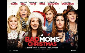 A Bad Moms Christmas – Movie Review