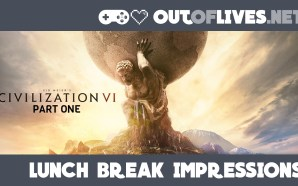 Civilization 6 Lunch Break Impressions – Part 1