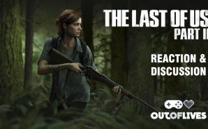 The Last of Us II: Trailer Reaction & Discussion
