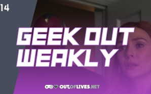 Geek Out Weakly 14 – WandaVision WrapVp (pt. 3)