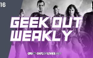 Geek Out Weakly 16 – Zack Snyder's Justice League