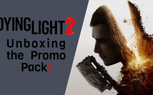 Dying Light 2 – Unboxing the Promo Pack!
