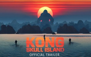 Kong: Skull Island – Video Review