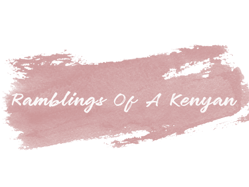 Ramblings Of A Kenyan