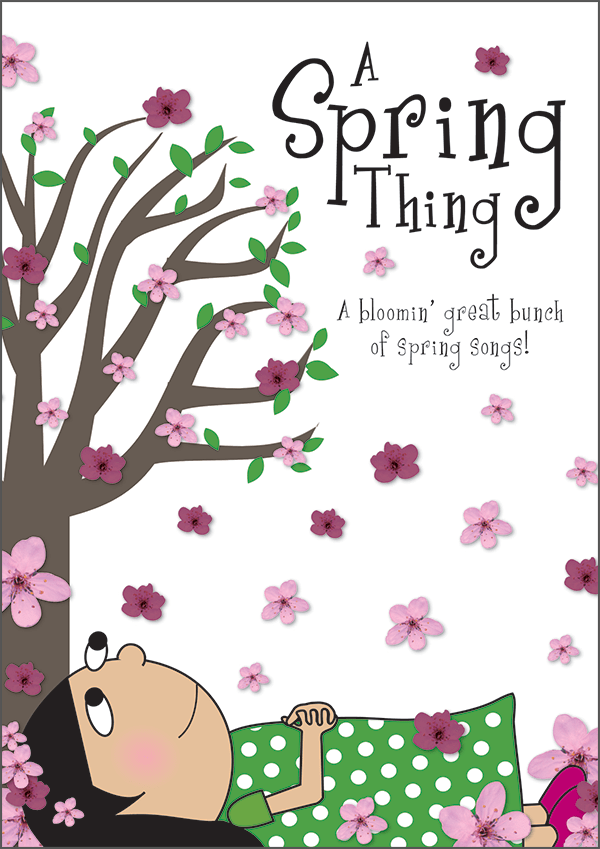 A Spring Thing Spring Songbook Out Of The Ark Music