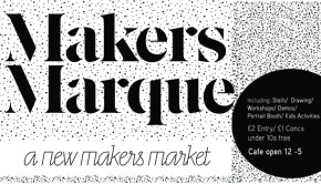 Makers Marque: a new makers market (including stalls / drawing / workshops / demos / portrait booth / kids activities)