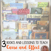 3 Books and Lessons to Teach Cause and Effect