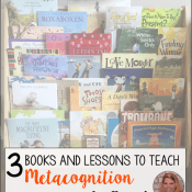 3 Books and Lessons for Teaching Metcognition