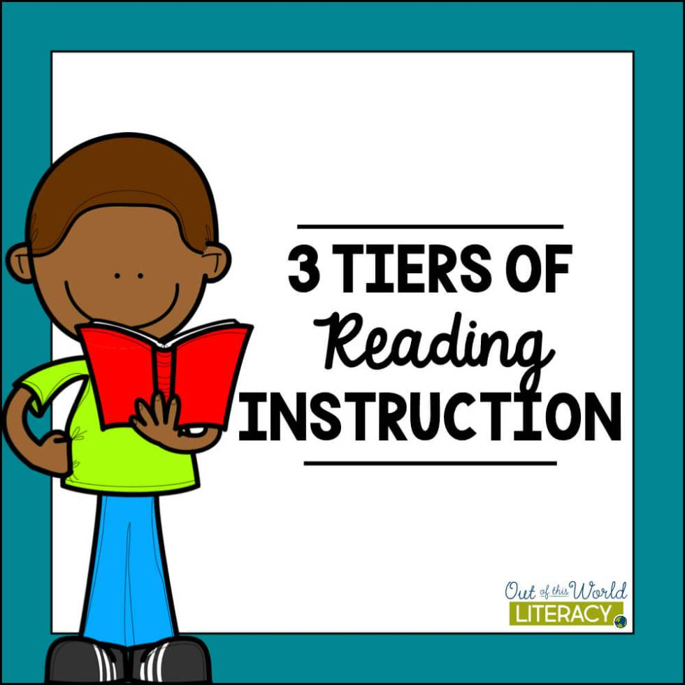 Should Literacy Instruction Be >> 3 Tiers Of Reading Instruction Out Of This Word Literacy