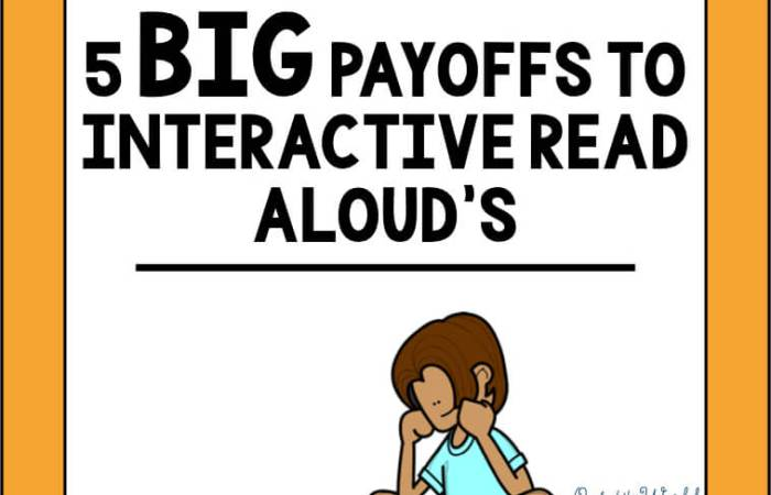 5 Big Payoffs to Interactive Read Aloud's