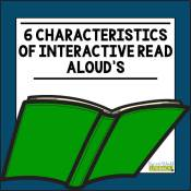 6 Characteristics of Interactive Read Aloud's