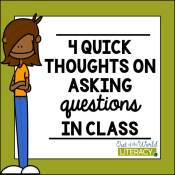 4 Quick Thoughts on Asking Questions in Class