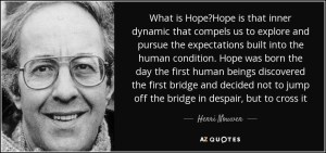 quote-what-is-hope-hope-is-that-inner-dynamic-that-compels-us-to-explore-and-pursue-the-expectations-henri-nouwen-136-78-01