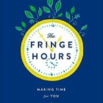 Fringe Hours by Jessica N. Turner The Fringe Hours: Making Time For You by Jessica N. Turner FringeHoursFinding time to do the things I love, like reading, is a challenge. Fringe Hours shares practical tips to help you discover pockets of time throughout your day to do the things that bring you joy and renew your spirit. This book helped me identify time each day that I use to listen to podcasts, read or create. Finding time for myself always felt selfish, but Jessica Turner beautifully explains that taking time to nourish ourselves is essential and makes us better in every aspect of our lives. I can't recommend this book enough.