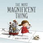 """The Most Magnificent Thing"" is a story of perseverance and perspective. In this book, a young girl and her dog set out to make the most magnificent thing but make something entirely different instead. They struggle with frustration, anger and sadness. In the end, perspective and perseverance save the day and they do create the most magnificent thing. This book encourages imaginative play and addresses important emotions in the creative process. We couldn't love it more."