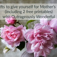 Sunday Share:  5 gifts to give yourself for Mother's Day (including 2 free printables)